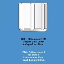 g20 standard gliding element for tcm diameter 20mm
